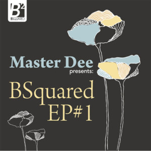 Album Bsquared Ep Vol. 1 from Master Dee Presents