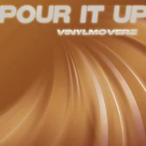 Album Pour It Up from Vinylmoverz