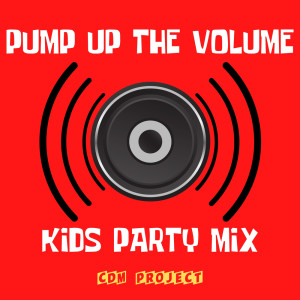 Pump Up The Volume! - Kids Party Mix