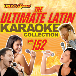 The Hit Crew的專輯The Ultimate Latin Karaoke Collection, Vol. 152