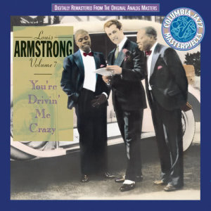 Louis Armstrong的專輯Volume 7  You'Re Driving Me Crazy       (1930-1931)