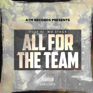 Album All for the Team (feat. Mo Stack) (Explicit) from Mo Stack