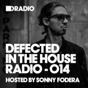 Album Defected In The House Radio Show: Episode 014 (hosted by Sonny Fodera) from Defected Radio