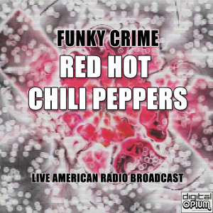 Album Funky Crime (Live) from Red Hot Chili Peppers