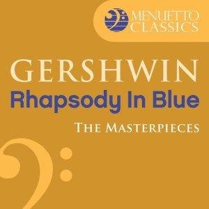 Album The Masterpieces - Gershwin: Rhapsody in Blue from Leonard Slatkin