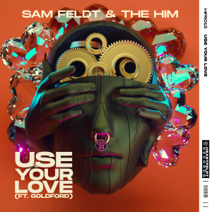 Album Use Your Love (feat. Goldford) from Sam Feldt