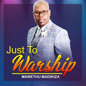 Album Just to Warship from Mawethu Madikiza
