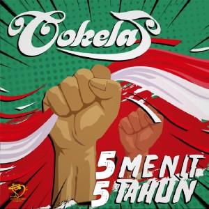 Listen to 5 Menit Untuk 5 Tahun song with lyrics from Cokelat