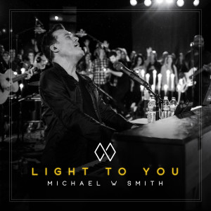 Album Light to You from Michael W Smith