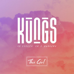 Listen to This Girl (Kungs Vs. Cookin' On 3 Burners) song with lyrics from Kungs