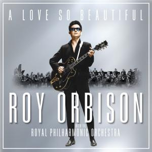 อัลบั้ม A Love So Beautiful: Roy Orbison & The Royal Philharmonic Orchestra