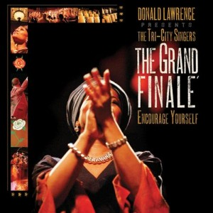 Album Grand Finale' from Donald Lawrence & The Tri-City Singers