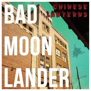 Album Chinese Lanterns from Bad Moon Lander