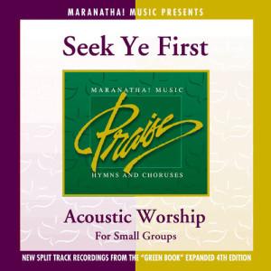 Maranatha! Acoustic的專輯Acoustic Worship: Seek Ye First
