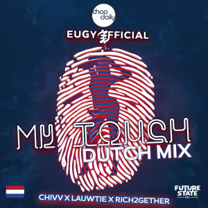 Album My Touch (Dutch Remix) (Explicit) from Chop Daily