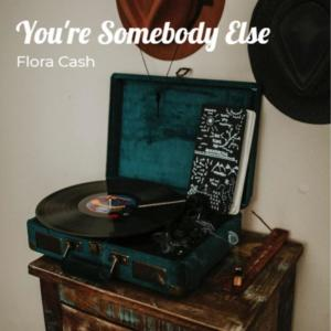 Album You're Somebody Else from Flora Cash