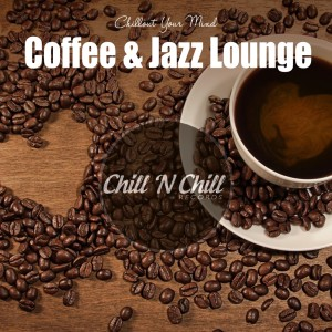 Album Coffee & Jazz Lounge: Chillout Your Mind from Various Artists