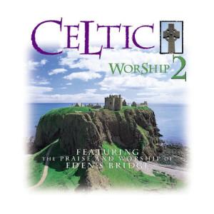 Album Celtic Worship 2 from Eden's Bridge