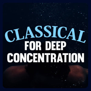 Study Music Group的專輯Classical for Deep Concentration