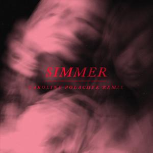 Simmer (Caroline Polachek Remix) (Explicit)