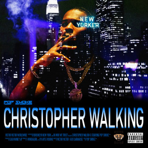 Listen to Christopher Walking song with lyrics from Pop Smoke