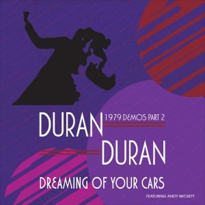 Album Dreaming of Your Cars - 1979 Demos Part 2 from Duran Duran