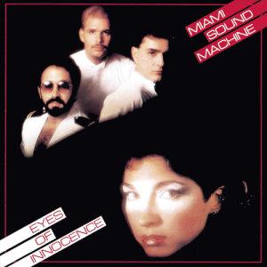 Miami Sound Machine的專輯Eyes Of Innocence