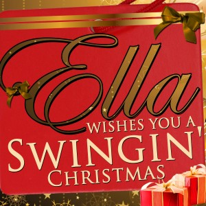 Ella Fitzgerald的專輯Ella Wishes You a Swingin' Christmas