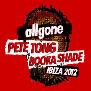 Album All Gone Pete Tong & Booka Shade Ibiza 2012 from Various Artists