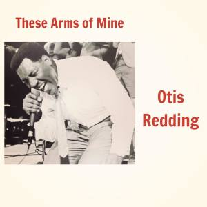 Album These Arms of Mine from Otis Redding