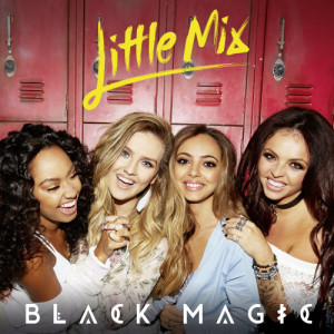 Listen to Black Magic song with lyrics from Little Mix