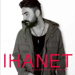 Album İhanet from Selçuk Şahin