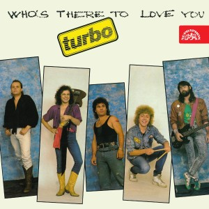 Listen to Who's There to Love You song with lyrics from Turbo