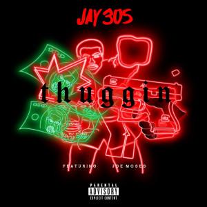 Album Thuggin from Jay 305