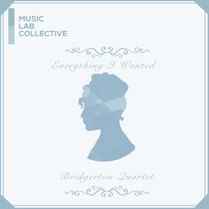 Music Lab Collective的專輯everything i wanted (arr. quartet) (Inspired by 'Bridgerton')