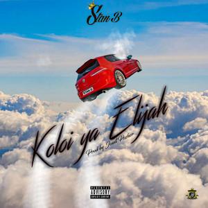 Album Koloi Ya Elijah (Explicit) from Stan B