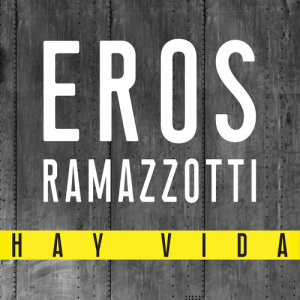 Album Hay Vida from Eros Ramazzotti