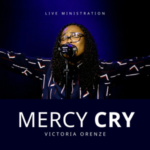 Album Mercy Cry (Live Ministration) from Victoria Orenze