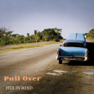 Album Pull Over from H.I.M. (HER In Mind)