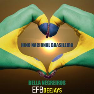 Efb Deejays的專輯Hino Nacional Brasileiro (Século XXI)