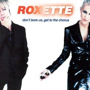 อัลบั้ม Don't Bore Us - Get To The Chorus! Roxette's Greatest Hits.