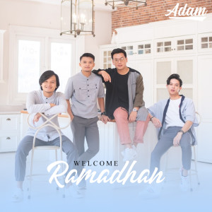 Welcome Ramadhan dari Adam