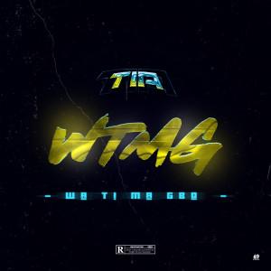 Album WTMG (Wa Ti Ma Gbo) (Explicit) from TiA