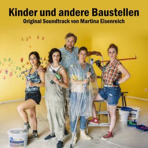 Album Kinder und andere Baustellen (Original Soundtrack) from Martina Eisenreich