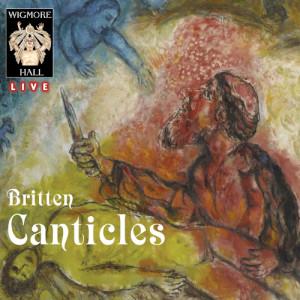Album Britten: The Five Canticles - Wigmore Hall Live from Britten