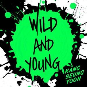 收聽姜勝允的Wild and Young歌詞歌曲