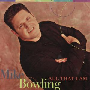 Album All That I Am from Mike Bowling