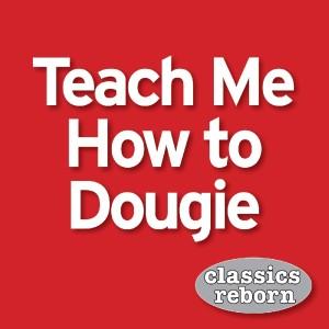 Album Teach Me How To Dougie from Classics Reborn