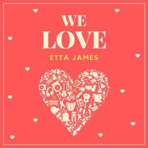 Etta James的專輯We Love Etta James