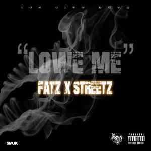 Album Lowe Me (Explicit) from Streetz